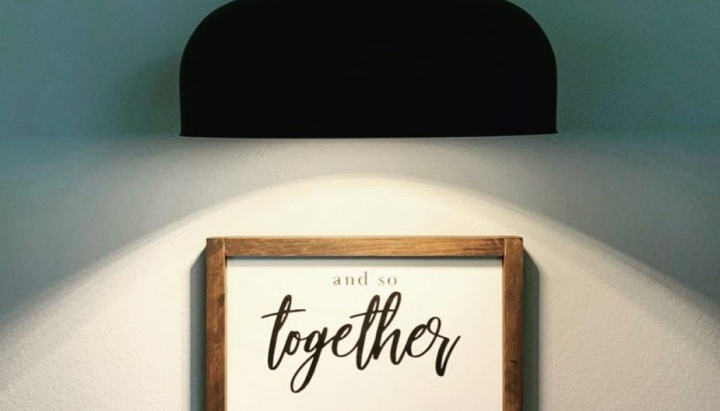 matched set of wooden signs and so together they built a life they loved quote